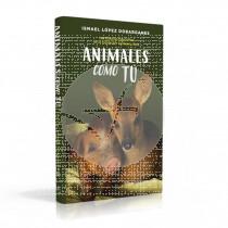 Libro Animales Como Tu de Ismael Lopez Dobarganes